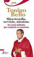 Misericordia, servizio, missione - Bello Don Tonino