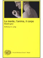 La mente, l'anima, il corpo - Anthony A. Long