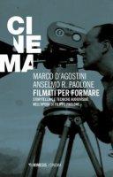 Filmati per formare. Storytelling e tecniche audiovisive nell'opera di Filippo Paolone - D'Agostini Marco, Paolone Anselmo R.
