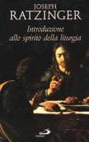 Introduzione allo spirito della liturgia - Benedetto XVI (Joseph Ratzinger)