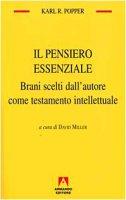 Il pensiero essenziale. Brani scelti dall'autore come testamento intellettuale - Popper Karl R.