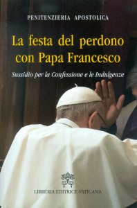 Copertina di 'La festa del perdono con Papa Francesco'