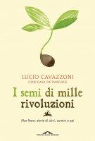 I semi di mille rivoluzioni - Gaia De Pascale, Lucio Cavazzoni