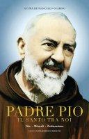 Padre Pio il santo tra noi