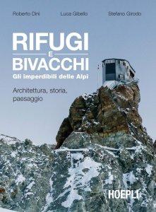 Copertina di 'Rifugi e bivacchi. Gli imperdibili delle Alpi'