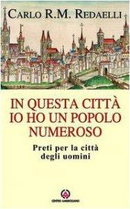 Copertina di 'In questa città io ho un popolo numeroso. Preti per la città degli uomini'