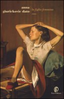 La figlia femmina - Giurickovic Dato Anna