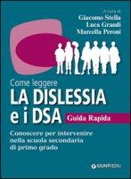 Come leggere la dislessia e i DSA. Guida rapida. Conoscere per intervenire nella scuola secondaria di primo grado