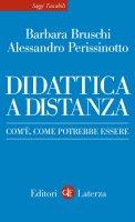 Didattica a distanza - Alessandro Perissinotto,  Barbara Bruschi