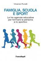 Famiglia, scuola e sport - Vincenzo Prunelli
