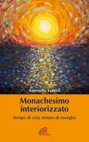 Monachesimo interiorizzato - Antonella Lumini