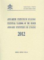 Annuarium Statisticum Ecclesiae 2012 - Autori vari