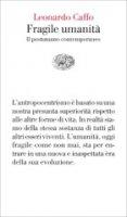 Fragile umanità - Leonardo Caffo