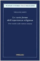 Le varie forme dell'esperienza religiosa - James William
