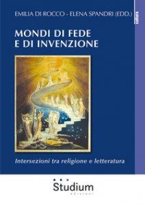 Copertina di 'Mondi di fede e di invenzione. Intersezioni tra religione e letteratura'