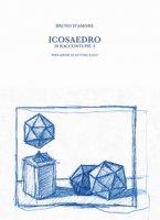 Icosaedro. 20 racconti più 3 - D'Amore Bruno