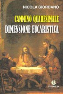 Copertina di 'Cammino quaresimale dimensione eucaristica'