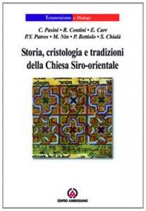Copertina di 'Storia, cristologia e tradizioni della Chiesa Siro-orientale'