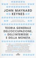 Teoria generale dell'occupazione, dell'interesse e della moneta. Con Contenuto digitale (fornito elettronicamente) - Keynes John M.