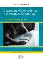 Il mestiere dello studente e la vocazione cristiana - Dianich Severino