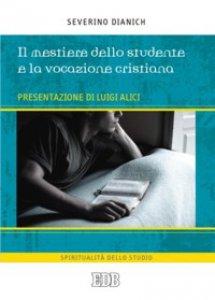 Copertina di 'Il mestiere dello studente e la vocazione cristiana'