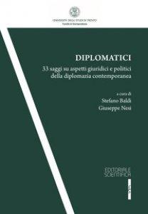 Copertina di 'Diplomatici. 33 saggi su aspetti giuridici e politici della diplomazia contemporanea'