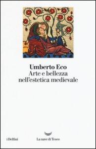 Copertina di 'Arte e bellezza nell'estetica medievale'