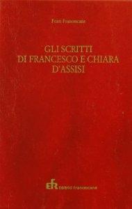 Copertina di 'Scritti di Francesco e Chiara d'Assisi'