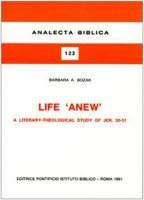 Life «Anew». A literary-theological study of Jer. 30-31 - Bozak Barbara A.