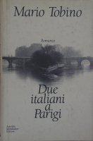 Due italiani a Parigi - Mario Tobino