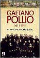 Gaetano Pollio 1911-1991. Arcivescovo di Kaifeng (Cina) - Crotti Amelio