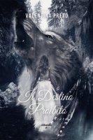 Il destino proibito - Preto Valentina