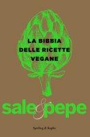La bibbia delle ricette vegane. Sale & pepe