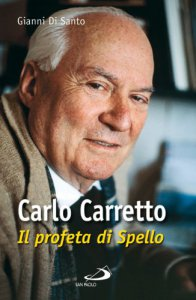 Copertina di 'Carlo Carretto. Il profeta di Spello'