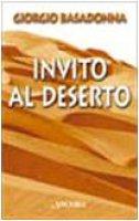 Invito al deserto - Basadonna Giorgio