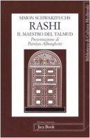 Rashi. Il maestro del Talmud - Schwarzfuchs Simon