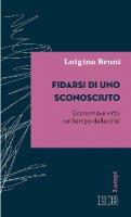 Fidarsi di uno sconosciuto - Luigino Bruni