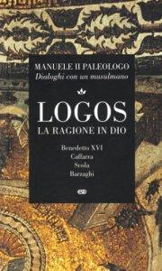 Copertina di 'Logos. La ragione in Dio'