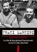 Frati martiri dvd - Autori vari