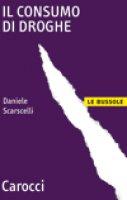 Il consumo di droghe - Daniele Scarscelli