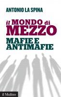 Il mondo di mezzo - Antonio La Spina
