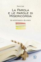 La Parola e le parole di misericordia, da sottolineare e da vivere - Remo Lupi