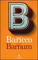Il nuovo Barnum - Baricco Alessandro