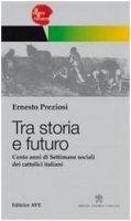 Tra storia e futuro - Ernesto Preziosi