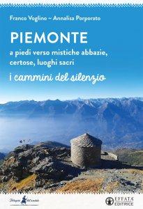 Copertina di 'Piemonte a piedi verso mistiche abbazie, certose, luoghi sacri'