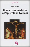 Breve commentario all'Epistola ai  (gdt 138)Romani - Barth Karl