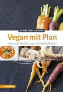 Copertina di 'Vegan mit plan. Gesunde ernahrung mit nachhaltigkeit'