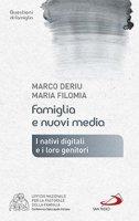 Famiglia e nuovi media - Marco Deriu, Maria Filomia