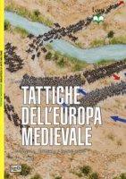 Tattiche dell'Europa medievale. Cavalleria, fanteria e nuove armi 450-1500 - Nicolle David
