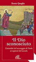 Il Dio sconosciuto - Rocco Quaglia